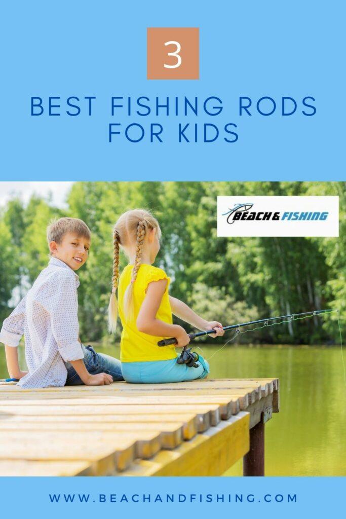 Best fishing rods for kids - Pinterest