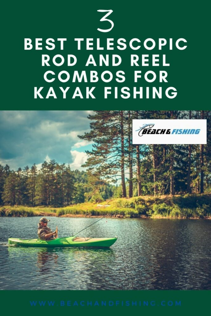 3 best telescopic rod and reel combos for kayak fishing