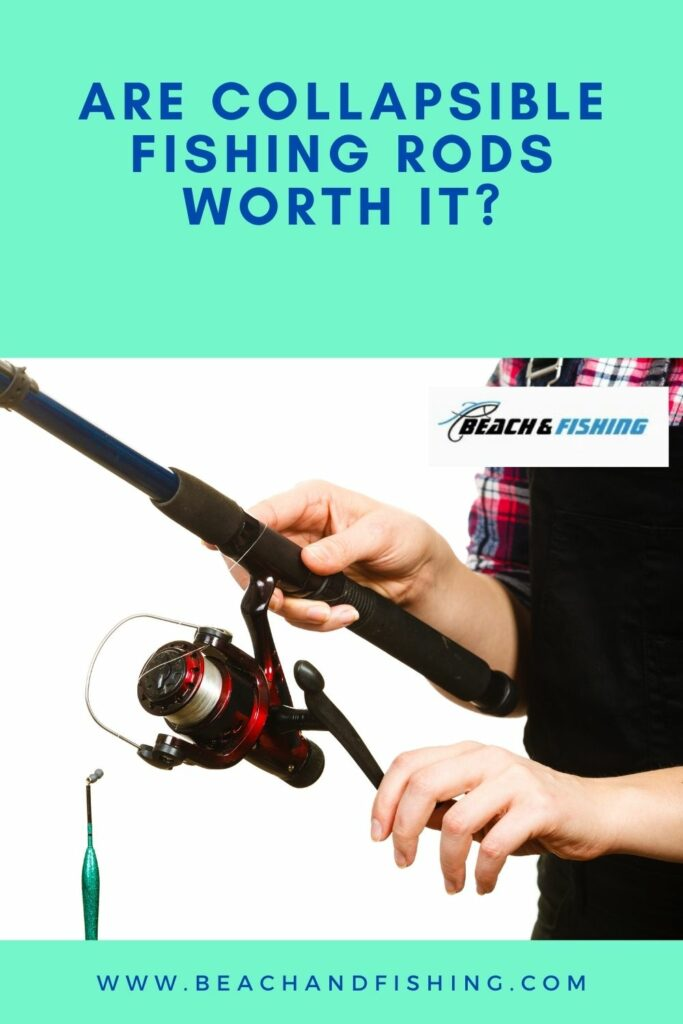Are Collapsible Fishing Rods Worth It