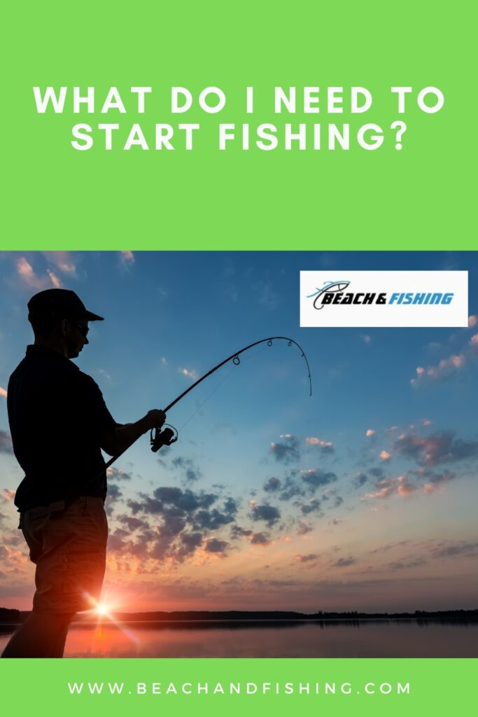 What Do I Need To Start Fishing - Pinterest