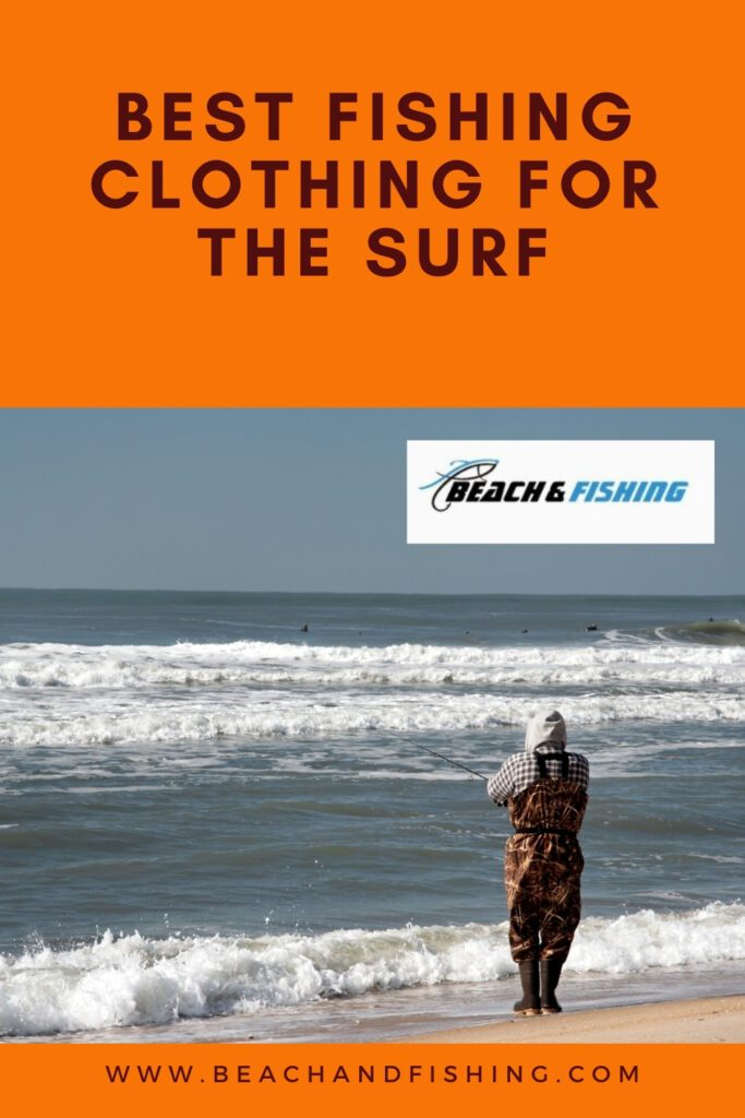 Best Fishing Clothing For The Surf - Pinterest
