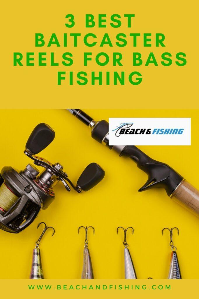 3 Best Baitcaster Reels For Bass Fishing - Pinterest