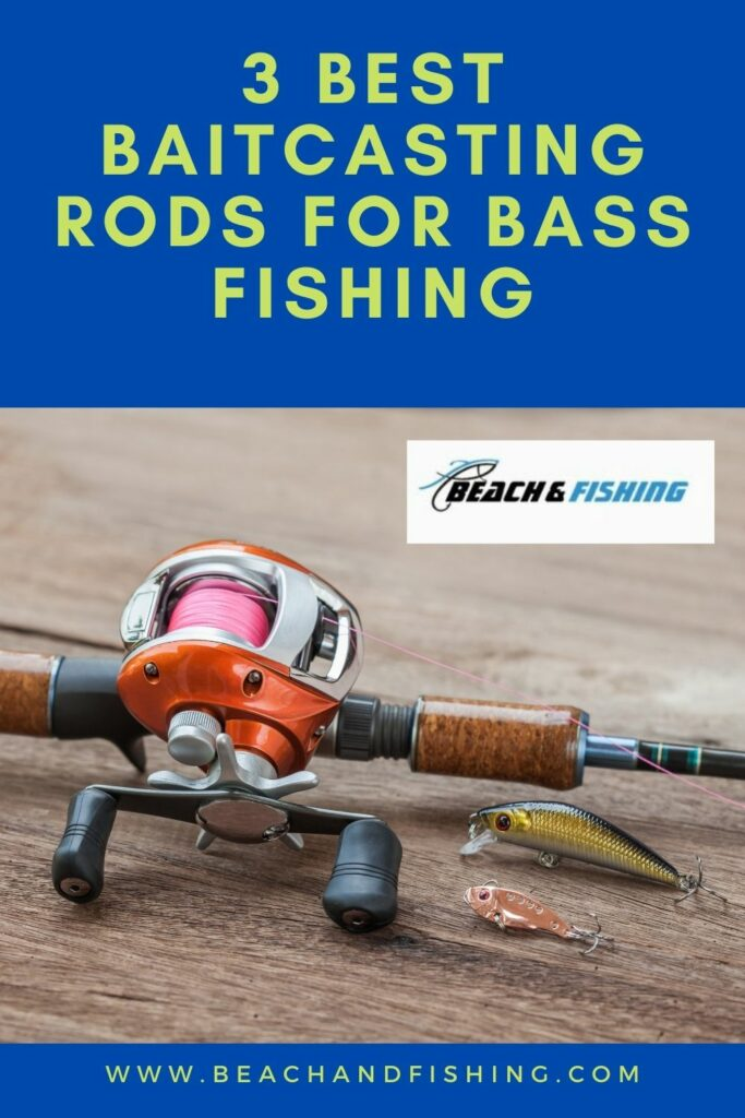 3 Best Baitcasting Rods for Bass Fishing - Pinterest