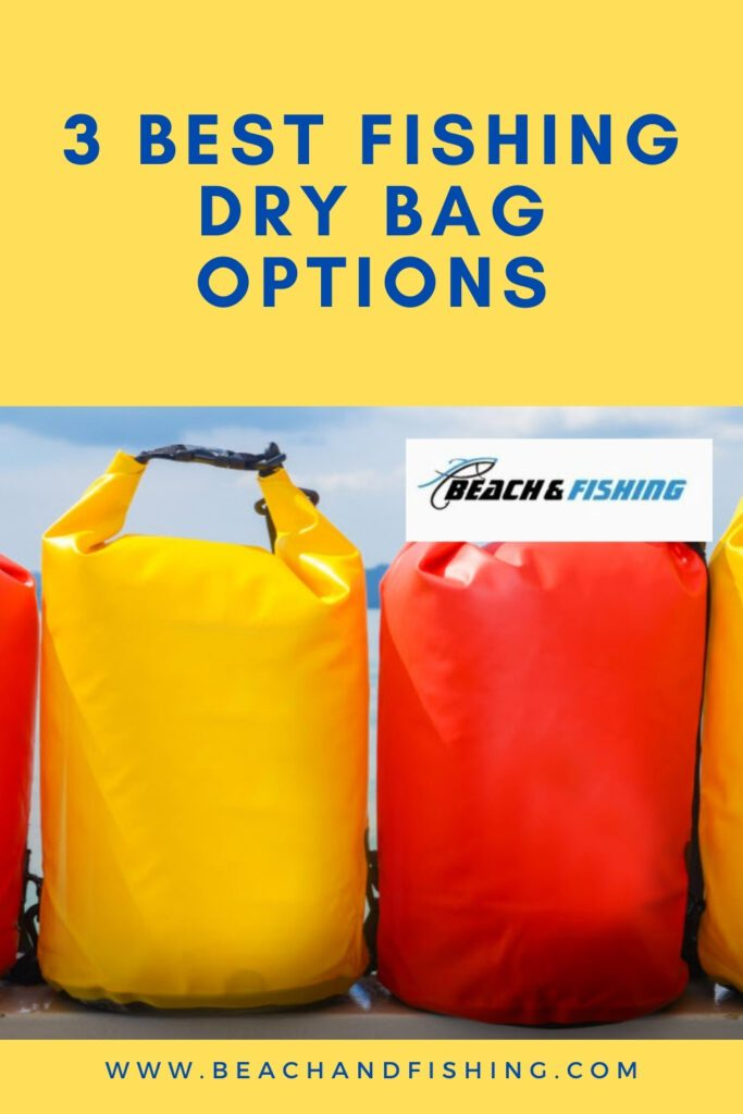 3 Best Fishing Dry Bag Options - Pinterest