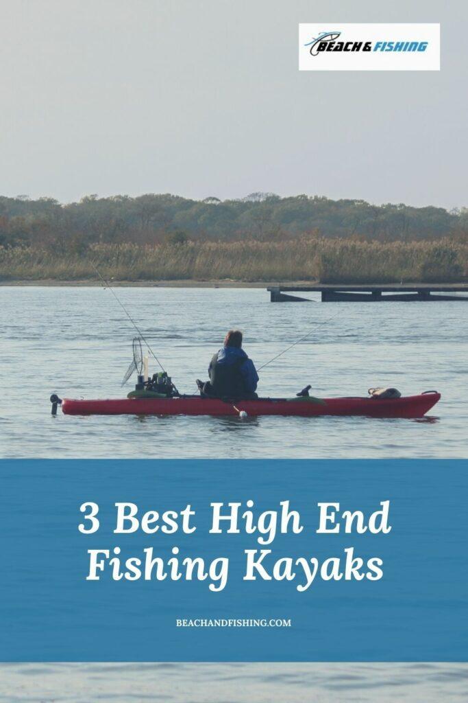 3 Best High End Fishing Kayaks - Pinterest