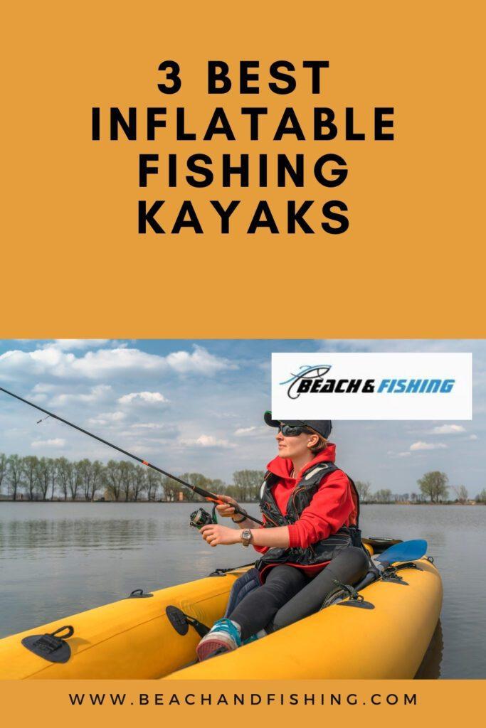 3 Best Inflatable Fishing Kayaks