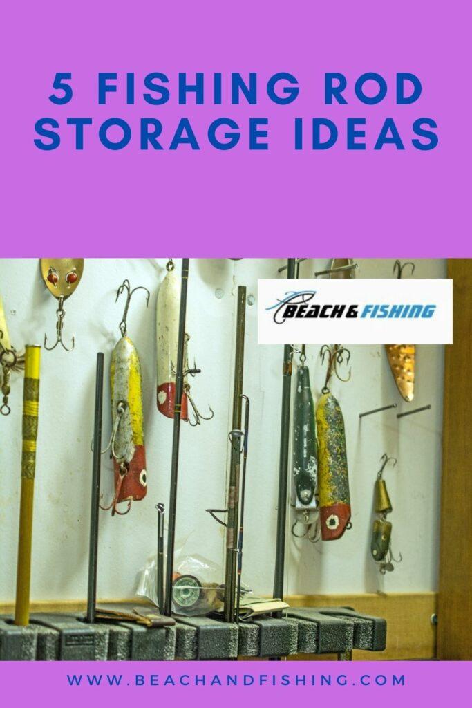 5 Fishing Rod Storage Ideas - Pinterest
