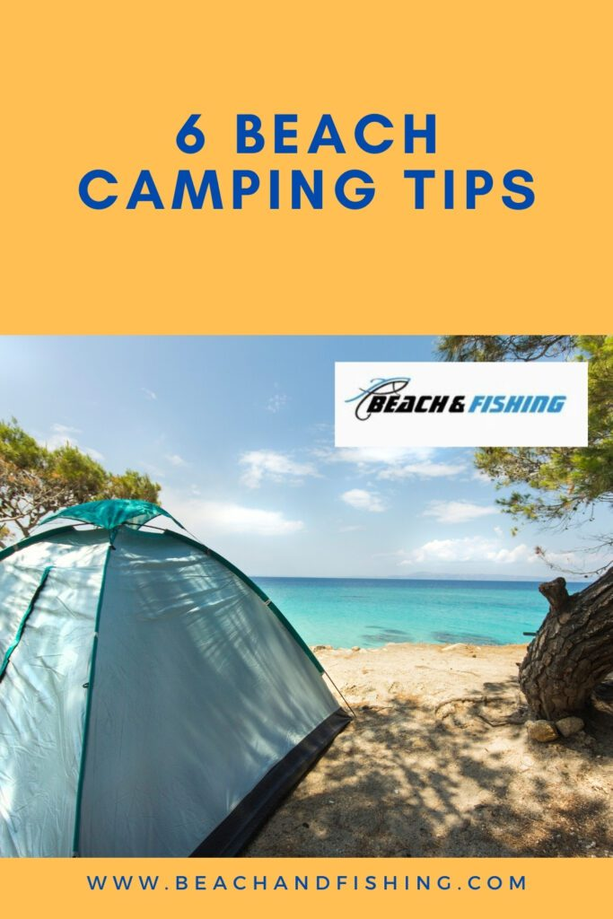 6 Beach Camping Tips - Pinterest