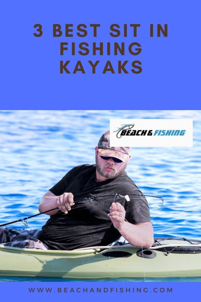 3 Best Sit In Fishing Kayaks - Pinterest