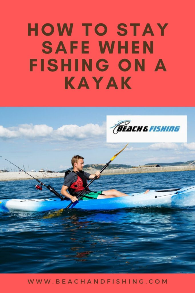 How To Stay Safe When Fishing On A Kayak - Pinterest