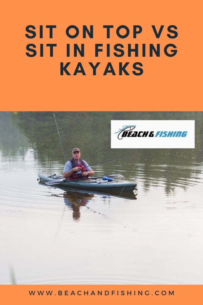 Sit On Top vs Sit In Fishing Kayaks - Pinterest
