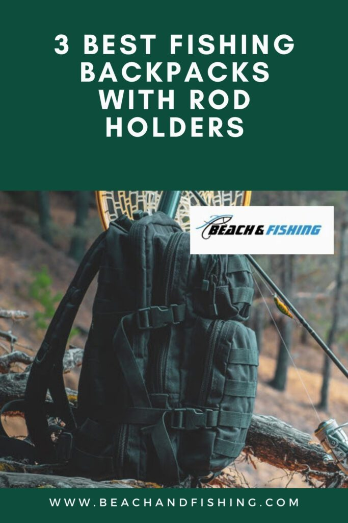 3 Best Fishing Backpacks With Rod Holders