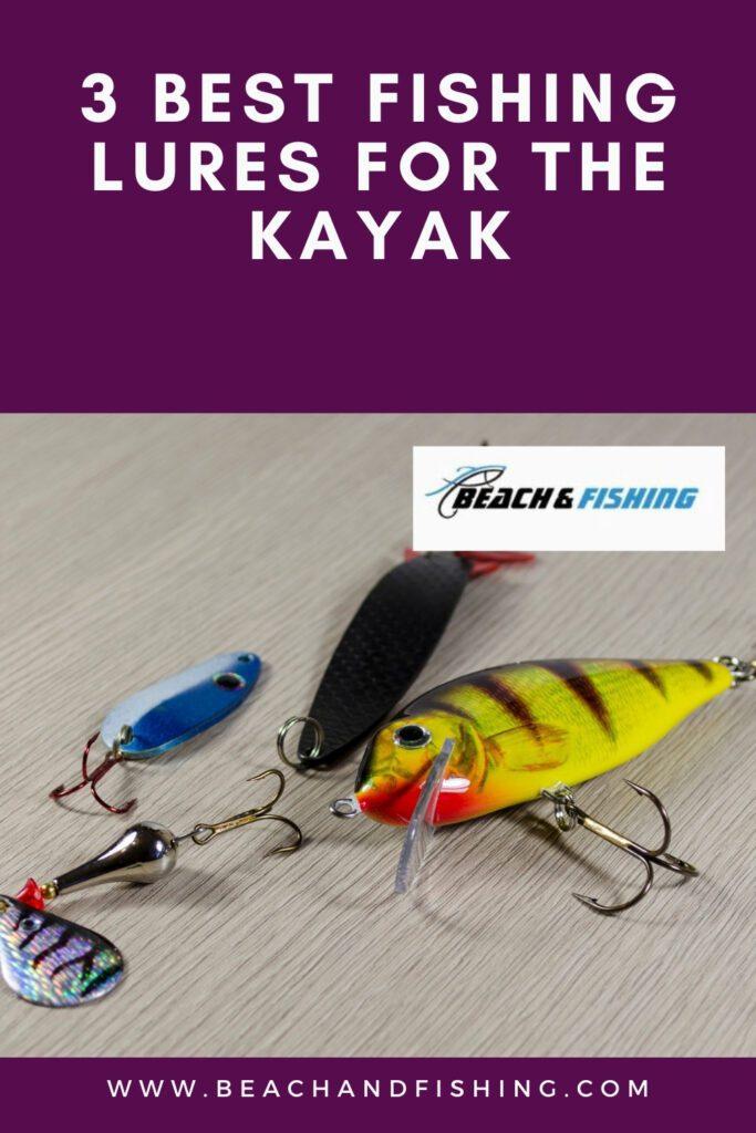 3 Best Fishing Lures For The Kayak - Pinterest