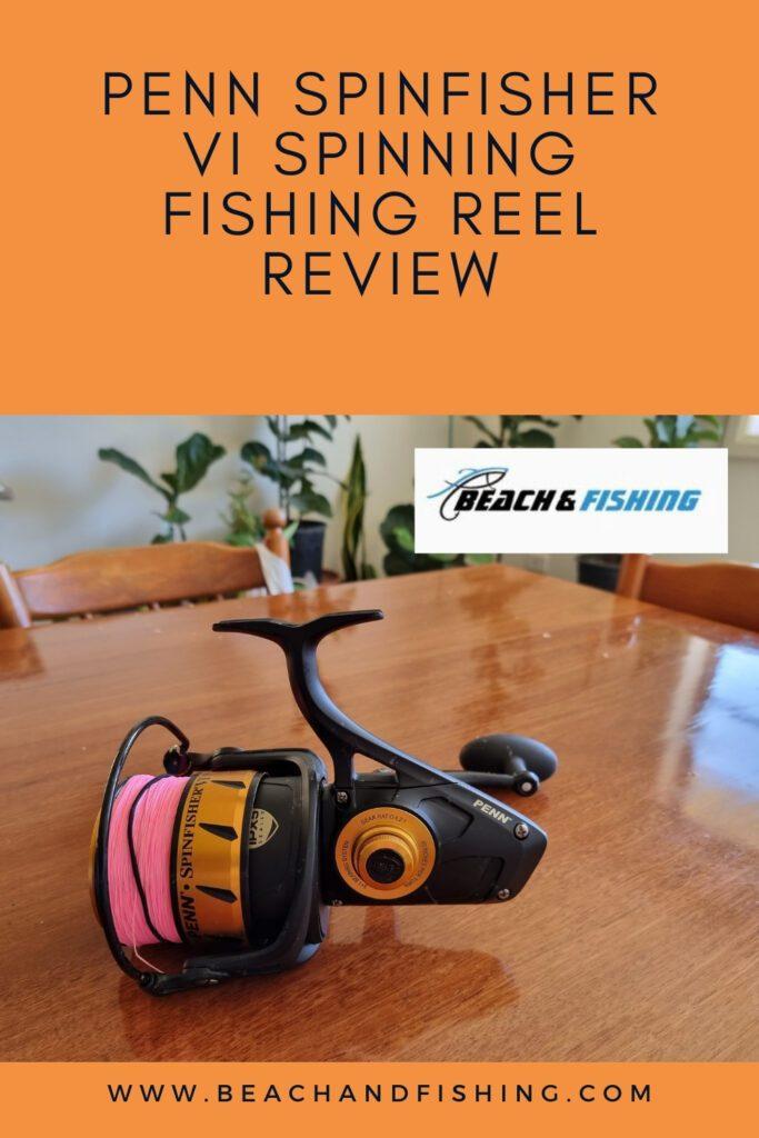 Penn Spinfisher VI Spinning Fishing Reel Review